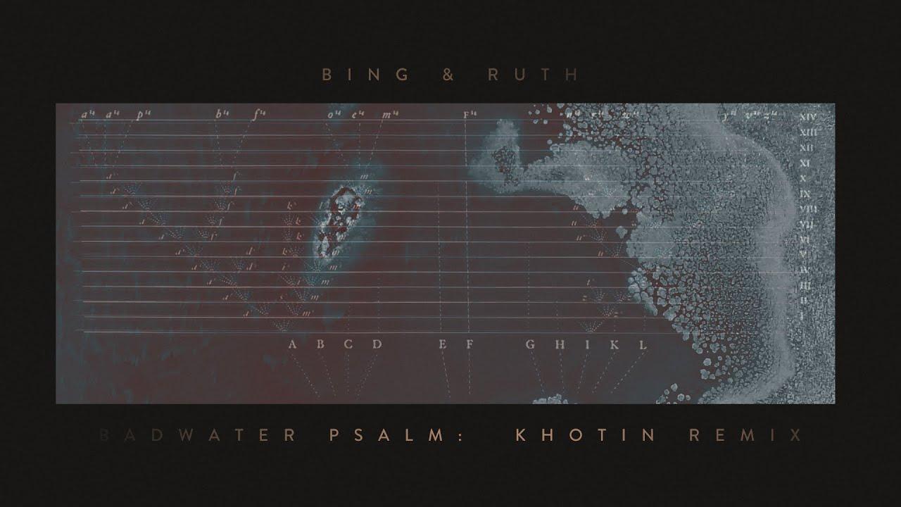 BING & RUTHが最新アルバムのリミックス作品を発表。同作より「Badwater Psalm (Khotin Remix)」を公開。