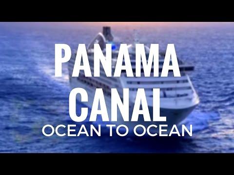 Ocean Cruise - Panama Canal Ocean to Ocean