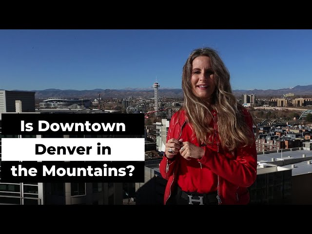 Downtown Denver   Is Denver in the Mountains