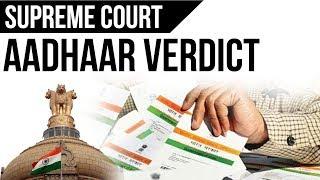 Aadhaar Verdict - Supreme Court Judgement on Aadhar Card, Its impact - Current Affairs 2018