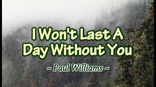I Won't Last A Day Without You - Paul Williams - (KARAOKE)