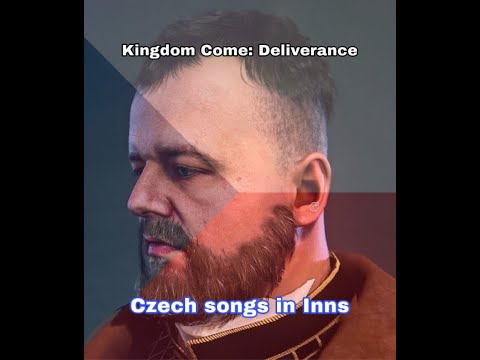 Kingdom Come : Deliverance - Czech songs in inn
