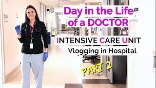 DAY IN THE LIFE OF A DOCTOR: Intensive Care Unit, Vlogging in Hospital  (PART 2)