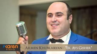 """Armen Khublaryan - """"Ek Ays Gisher"""""""