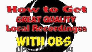 How To Get High Quality OBS Local Recording
