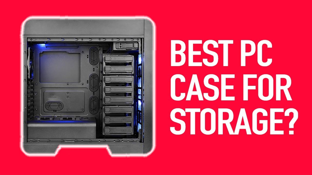 The BEST PC CASE for HARD DRIVE STORAGE 2018? Thermaltake Core V71