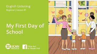 Learn English Via Listening | Beginner - Lesson 85. My First Day of School