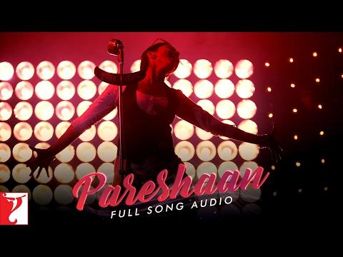 Pareshaan - Full Song Audio | Ishaqzaade | Shalmali Kholgade | Amit Trivedi