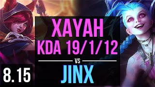 XAYAH vs JINX (ADC) ~ KDA 19/1/12, Legendary ~ Korea Master ~ Patch 8.15