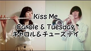 "Carole & Tuesday - ""Kiss Me"" - キャロル&チューズデイOP【Cover Flute..."