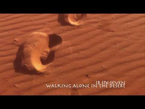 jb six-seven Walking alone in the desert