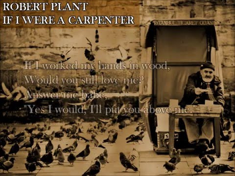 Robert Plant - If I Were A Carpenter (Lyrics)