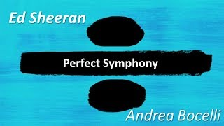 Ed Sheeran - Perfect Symphony  | Andrea Bocelli [ LYRICS  ]