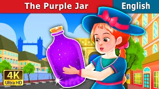 The Purple Jar Story in English | Story | English Story | Fairy Tales in English | Stories for Teenagers | Fairy Tales | 4K UHD | English Fairy Tales Parental ...