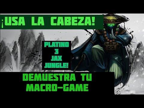 MEJORA TU MACRO-GAME! [PLATINO 3] - ¡JAX JUNGLE! HE VUELTO....