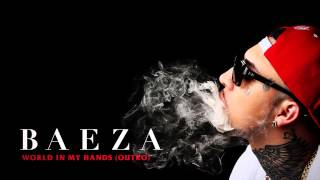 Baeza - World In My Hands Outro (Audio)