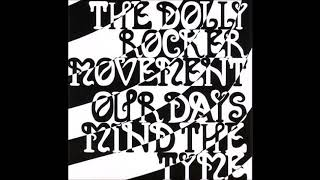 The Dolly Rocker Movement - Our Days Mind the Tyme (Full Album)