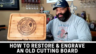 How To Restore & Engrave an Old Cutting Board