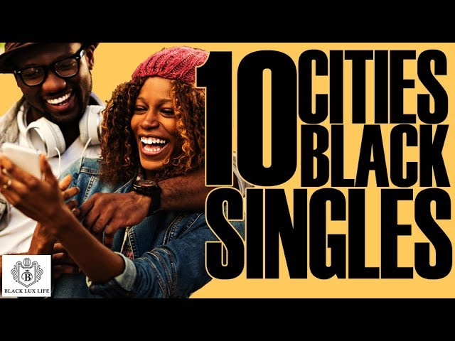 Black Excellist: Top 10 Cities for Black Singles