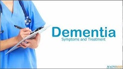 Dementia: Symptoms and Treatment