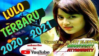 LULO TERBARU 2020 - 2021 BY ALFAT ELEKTON,MIRNAYANTI,ATYMARIATY