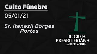 Culto Fúnebre - Sr. Itenezil Borges Portes - 14h30 - 05/01/2021