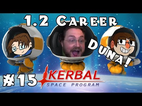 Let's Play: Kerbal Space Program - 1.2 Career Mode! - Ep. 15: To Duna!