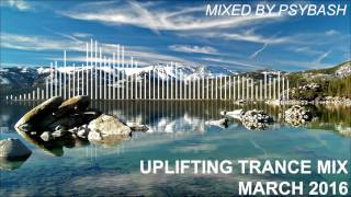 Download Uplifting Trance Mix - March 2016 MP3 song and Music Video
