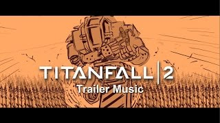 Titanfall 2 | Placeholder Trailer Music