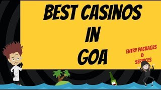 Best Casinos In Goa | Goa Casino Packages | Must Visit Casinos In Goa