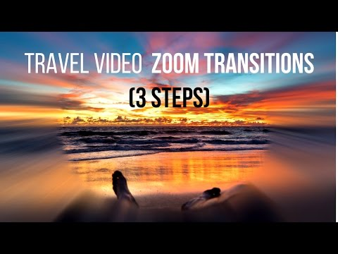 How To Use Zoom Transitions In Travel Videos (3 Steps)
