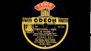 Everything I Have Is Yours - Harry Roy