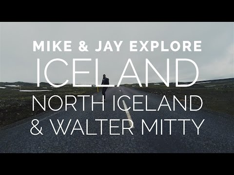 ICELAND - North Iceland & Walter Mitty (Part 4)