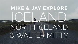ICELAND - North Iceland & Walter Mitty (Part 4)