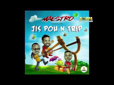 MAESTRO kanaval 2019 feat. PIPO Klass & CHIWAWA - Jis pou n Trip!