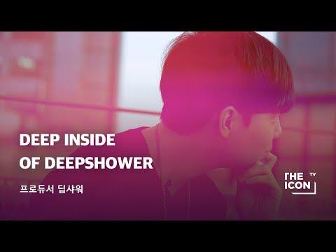 [ENG_프로듀서 딥샤워] DEEP INSIDE OF DEEPSHOWER