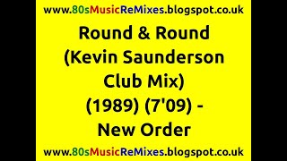 Round & Round (Kevin Saunderson Club Mix) - New Order | 80s Dance Music | 80s Club Mixes | 80s Pop