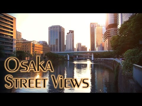 Osaka Street Views / Osaka HD