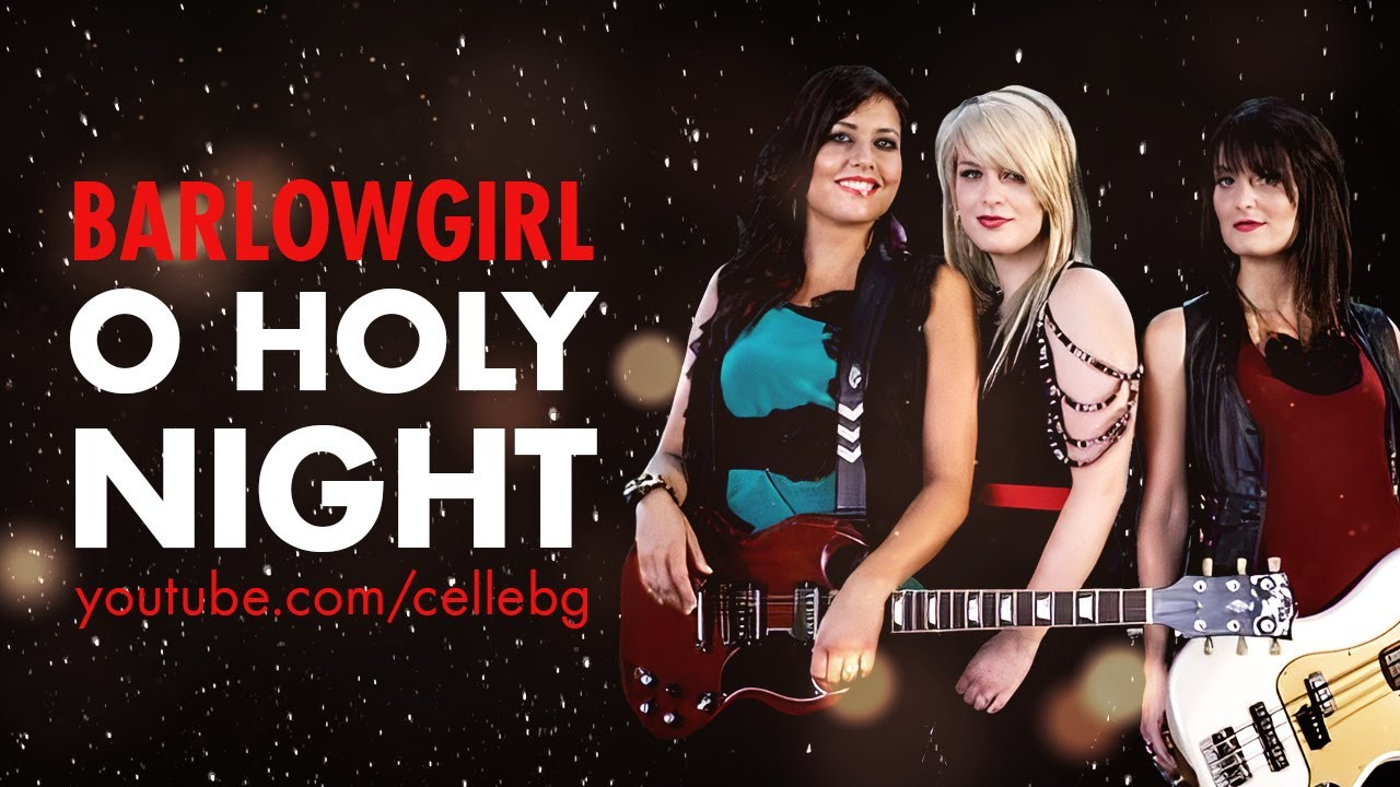 BarlowGirl - O HOLY NIGHT video fan-made