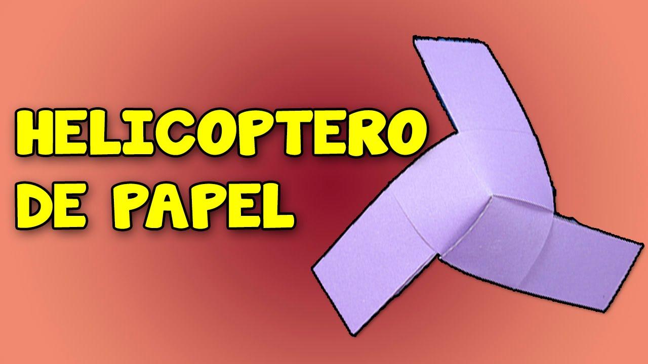 Como Hacer Un Helicóptero Casero De Papel Que Vuele How To Make A Homemade Helicopter Paper Youtube