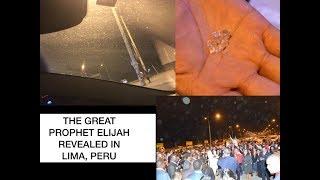 THE GREATEST PROPHET ELIJAH REVEALED IN LIMA, PERU