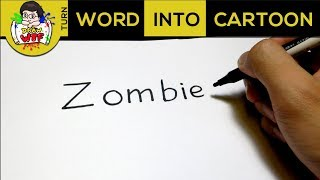 How to turn word ZOMBIE into Cartoon? Let