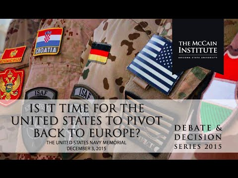 Is It Time for the United States to Pivot Back to Europe? - Debate & Decision Series