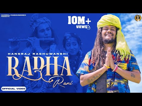 Radha Rani Official Video || राधा रानी || Hansraj Raghuwanshi ||Ricky.T.Giftrullers||