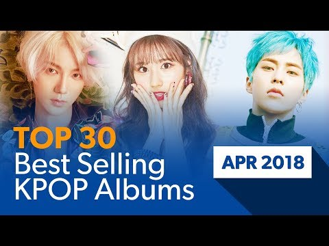 [TOP 30] Best selling K-POP albums|April 2018 (Based on Hanteo Chart)