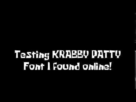 Testing 'KRABBY PATTY' font
