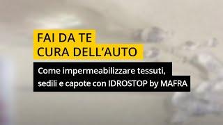 Come impermeabilizzare tessuti, capote, sedili e tappetini auto con Mafra Idrostop