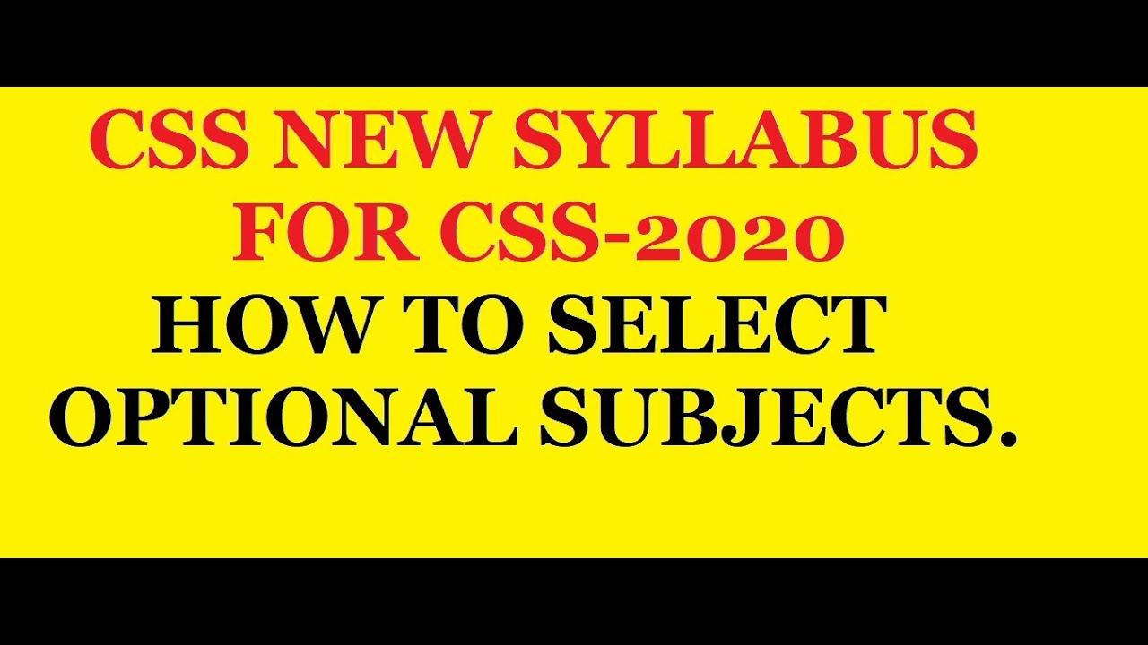 CSS Updated Syllabus For CSS-2020 and How to select Optional subjects for  CSS exam