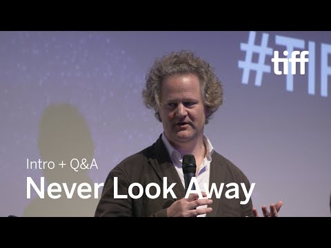 NEVER LOOK AWAY Cast And Crew Q&A, Sept 8 | TIFF 2018