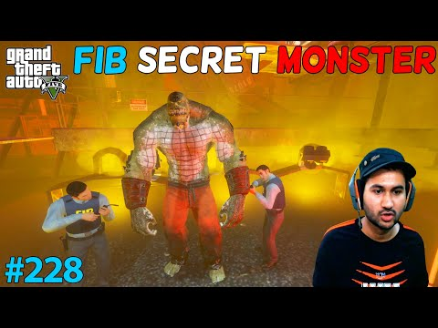 GTA 5 : FIB SECRET MONSTER | GTA5 GAMEPLAY #228